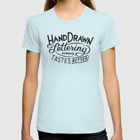 hand drawn lettering ALWAYS tastes better Womens Fitted Tee Light Blue SMALL