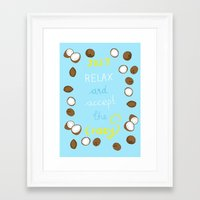 Just relax and accept the crazy Framed Art Print