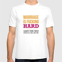 Marriage Is Fucking Hard… Mens Fitted Tee White SMALL