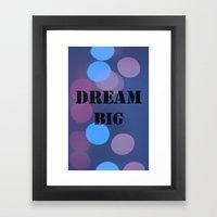 DREAM BIG.  Framed Art Print