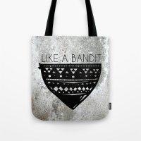 Like a Bandit Tote Bag