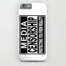 Media Censorship Protecting You From Reality Slim Case iPhone 6s