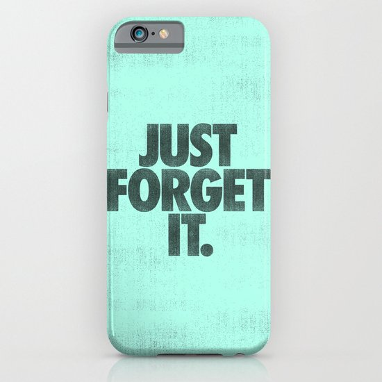 Just Forget It. iPhone & iPod Case