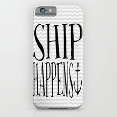 Ship Happens iPhone 6s Slim Case