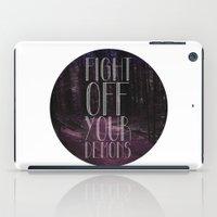 Fght Ff Yr Dmns iPad Case
