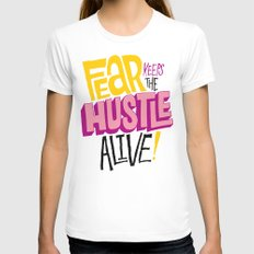 Fear keeps the Hustle Alive Womens Fitted Tee White SMALL