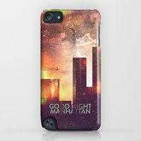 iPod Touch Cases featuring Good night Manhattan by HappyMelvin