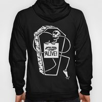 You Are Still Alive Hoody