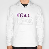 Trill By Nature Hoody