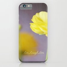 Live, Laugh, Love Slim Case iPhone 6s