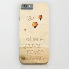 go where you've never been iPhone 6 Slim Case