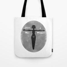 Jesus was a woman Tote Bag