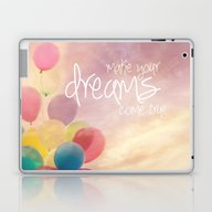 Make Your Dreams Come Tr… Laptop & iPad Skin