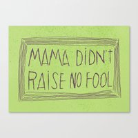 No Fool Canvas Print