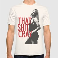 That Ish Cray. Mens Fitted Tee Natural SMALL