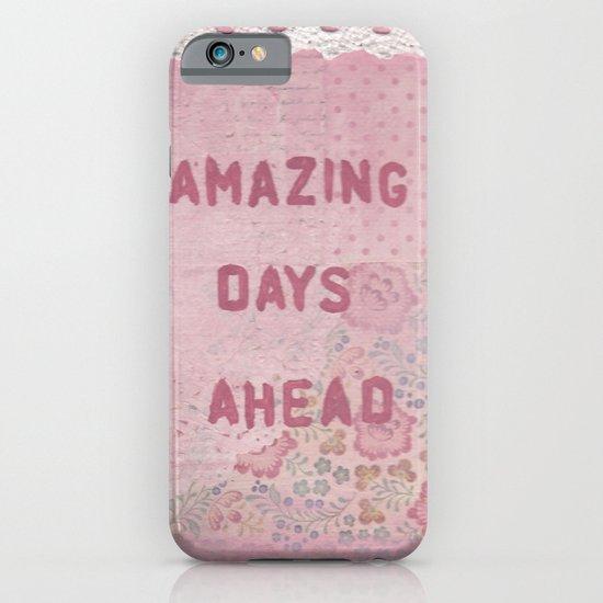 Amazing days ahead iPhone & iPod Case