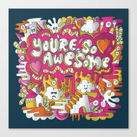 You're so awesome Canvas Print