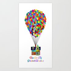 Up! You Are My Greatest Adventure Art Print