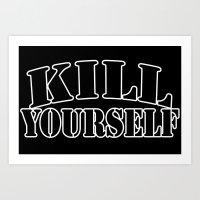 Kill Yourself Art Print