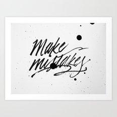 Make Mistakes Art Print
