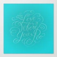 Love Where You Poo - Teal Canvas Print