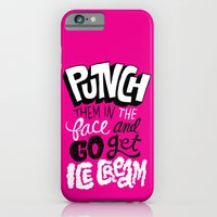 Punch Them In The Face And Go Get Ice Cream iPhone 6 Slim Case