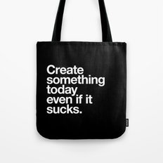 Create Something Today E… Tote Bag