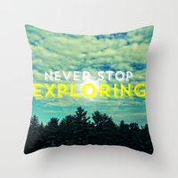 Never Stop Exploring II Throw Pillow