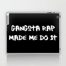 Gangsta Rap Made Me Do It Laptop & iPad Skin