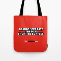 BEARDS SEPARATE THE MEN FROM THE GOATEES. Tote Bag