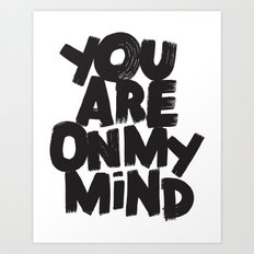 YOU ARE ON MY MIND Art Print