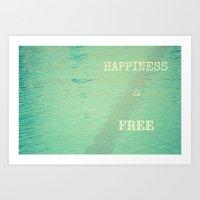 Happiness is free Art Print