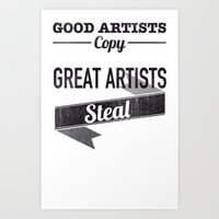 Good Artists Copy Great Artists Steal Art Print