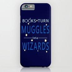 Books Turn Muggles Into Wizards - Books Addicted iPhone 6 Slim Case