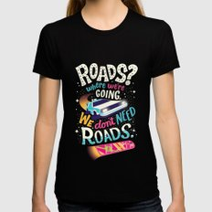 We Don't Need Roads Womens Fitted Tee Black SMALL