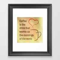 Coffee Is The Drink That… Framed Art Print