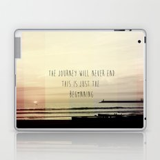 the journey never ends, this is just the beginning Laptop & iPad Skin