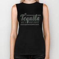 Tequila Was a Good Choice Biker Tank