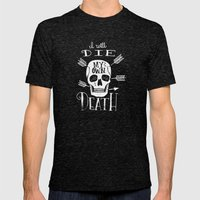I WILL DIE MY OWN DEATH Mens Fitted Tee Tri-Black SMALL
