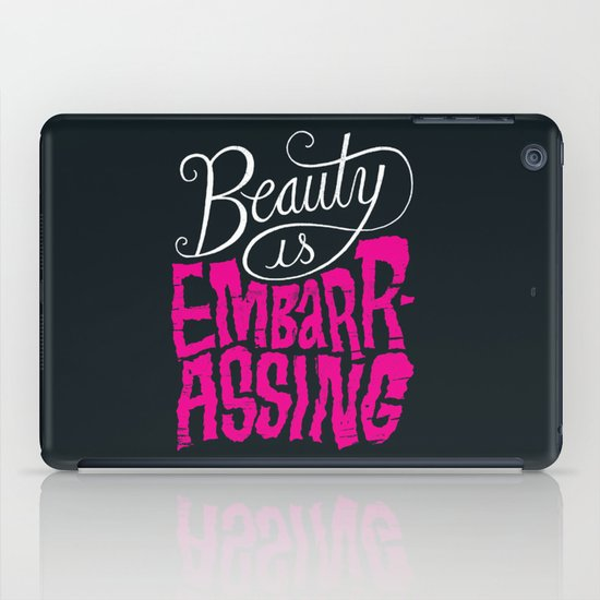 Beauty is Embarrassing  iPad Case