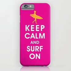 Keep Calm and Surf On (Surfer Girl) Slim Case iPhone 6s