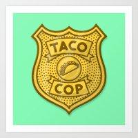 Taco Cop Art Print