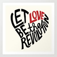Let Love Be The Revoluti… Art Print