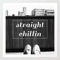 Straight Chillin Art Print