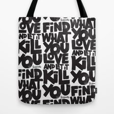 FIND WHAT YOU LOVE Tote Bag
