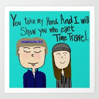 I will show you who can't time travel Art Print
