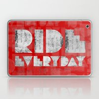 Ride Everyday  Laptop & iPad Skin
