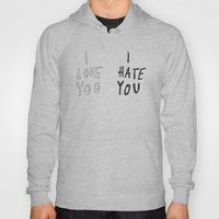 I LOVE YOU \ I HATE YOU Hoody