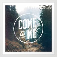 COME TO ME Art Print