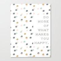 Do More Of What Makes Yo… Canvas Print